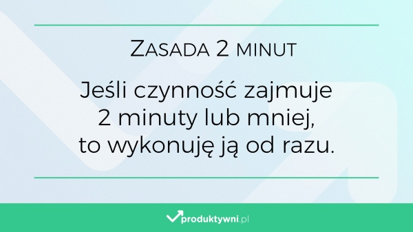 Zasada 2 minut - zarządzanie czasem
